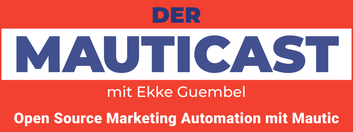 Der MAUTICAST – Open Source Marketing Automation mit Mautic